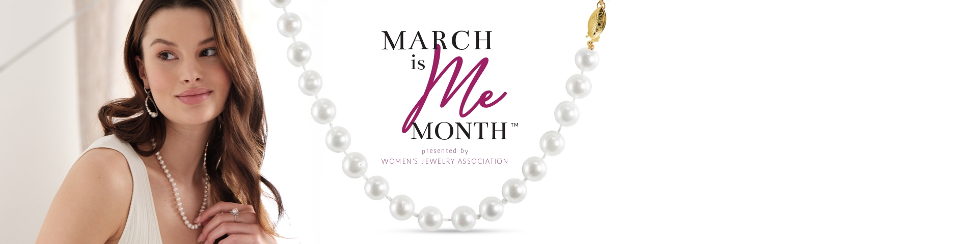 March is Me Month presented by WOMEN'S JEWELRY ASSOCIATION. Woman model wearing cultured pearl jewelry from Jared.